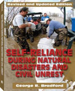 Self Reliance During Natural Disasters and Civil Unrest, Revised and Updated : How to Handle Fire, Search and Rescue, and Other Emergency Situations on Your Own - George R Bradford