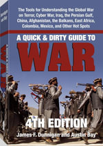 Quick & Dirty Guide to War : Briefings on Present & Potential Wars, 4th Edition - James F. Dunnigan