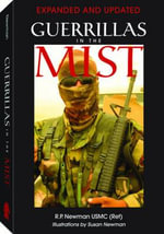 Guerrillas in the Mist : Expanded and Updated - R. P. Newman