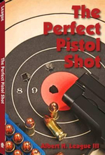 The Perfect Pistol Shot - Albert H League III