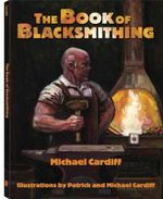 The Book of Blacksmithing - Michael Cardiff