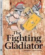 The Fighting Gladiator - Dwight McLemore