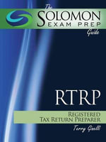The Solomon Exam Prep Guide : Registered Tax Return Preparer Test - Terry Ginelli