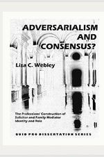 Adversarialism and Consensus? : Complete Ser. - Lisa C Webley