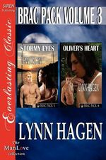Brac Pack, Volume 3 [Stormy Eyes : Oliver's Heart] [The Lynn Hagen Collection] (Siren Publishing Everlasting Classic ManLove) - Lynn Hagen