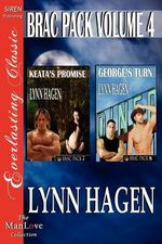 Brac Pack, Volume 4 [Keata's Promise : George's Turn] [The Lynn Hagen Collection] (Siren Publishing Everlasting Classic ManLove) - Lynn Hagen