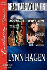 Brac Pack, Volume 5 [Loco's Love : Lewis's Dream] [The Lynn Hagen Collection] (Siren Publishing Everlasting Classic ManLove) - Lynn Hagen