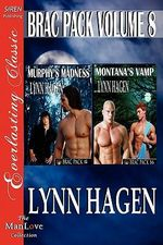 Brac Pack, Volume 8 [Murphy's Madness : Montana's Vamp] [The Lynn Hagen Collection] (Siren Publishing Everlasting Classic ManLove) - Lynn Hagen