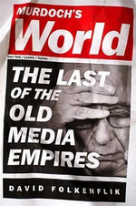Murdoch's World : The Last of the Old Media Empires - David Folkenflik