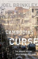 Cambodia's Curse : The Modern History of a Troubled Land - Joel Brinkley