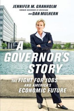 Governor's Story : The Fight for Jobs and America's Economic Future - Jennifer Granholm
