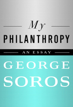 My Philanthropy - George Soros