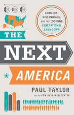 The Next America : Boomers, Millennials, and the Looming Generational Showdown - Paul Taylor