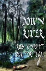 Down by the River - Rob Knight