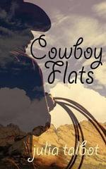 Cowboy Flats - Julia Talbot