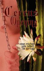 Cereus : Opening - Julia Talbot