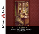 McGuffey's Eclectic Readers : Sixth - William McGuffey