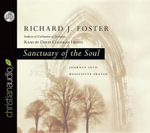 Sanctuary of the Soul : Journey Into Meditative Prayer - Richard J Foster
