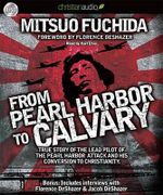 From Pearl Harbor to Calvary - Mitsuo Fuchida