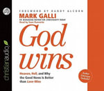 God Wins : Heaven, Hell, and Why the Good News Is Better Than Love Wins - MR Mark Galli
