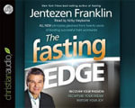 The Fasting Edge : Recover Your Passion. Reclaim Your Purpose. Restore Your Joy. - Jentezen Franklin