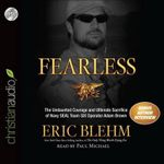 Fearless : The Undaunted Courage and Ultimate Sacrifice of Navy Seal Team Six Operator Adam Brown - Eric Blehm