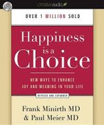 Happiness Is a Choice : New Ways to Enhance Joy and Meaning in Your Life - Dr Frank B Minirth