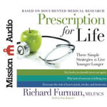 Prescription for Life : Three Simple Strategies to Live Younger Longer - Richard Furman
