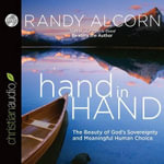 Hand in Hand : The Beauty of God's Sovereignty and Meaningful Human Choice - Randy Alcorn