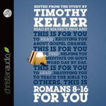 Romans 8-16 for You : For Reading, for Feeding, for Leading - Timothy Keller
