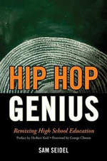 Hip Hop Genius : Remixing High School Education - Sam Seidel