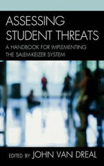Assessing Student Threats : A Handbook for Implementing the Salem-Keizer System - John Van Dreal