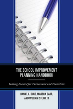 The School Improvement Planning Handbook : Getting Focused for Turnaround and Transition - Daniel L. Duke