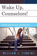 Wake Up Counselors! : Restoring Counseling Services for Troubled Teens - William L. Fibkins