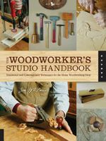 The Woodworker's Studio Handbook : Traditional and Contemporary Techniques for the Home Woodworking Shop - Jim Whitman