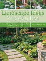 Landscape Ideas You Can Use : How to Choose Structures, Surfaces & Plants That Transform Your Yard - Chris Peterson