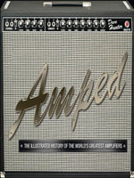 Amped : The Illustrated History of the World's Greatest Amplifiers - Dave Hunter