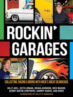 Rockin' Garages : Collecting, Racing & Riding with Rock's Great Gearheads - Tom Cotter