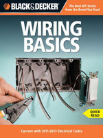 Black & Decker Wiring Basics : Current with 2011-2013 Electrical Codes - Editors of CPi