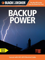 Black & Decker Backup Power : Current with 2011-2013 Electrical Codes - Editors of CPi
