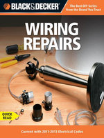 Black & Decker Wiring Repairs : Current with 2011-2013 Electrical Codes - Editors of CPi