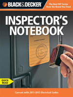 Black & Decker Inspector's Notebook : Current with 2011-2013 Electrical Codes - Editors of CPi