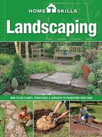 HomeSkills : Landscaping: How to Use Plants, Structures & Surfaces to Transform Your Yard - Editors of Cool Springs Press