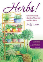 Herbs! : Creative Herb Garden Themes and Projects - Judy Lowe