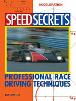 Speed Secrets : Professional Race Driving Techniques - Ross Bentley