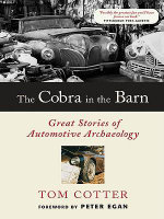 The Cobra in the Barn : Great Stories of Automotive Archaeology - Tom Cotter