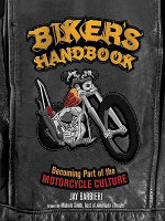 Biker's Handbook : Becoming Part of the Motorcycle Culture - Jay Barbieri