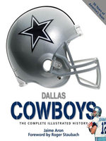 Dallas Cowboys : The Complete Illustrated History - Jaime Aron