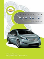 Chevrolet Volt : Charging into the Future - Larry Edsall