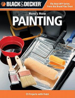 Black & Decker Here's How...Painting - Editors of CPi
